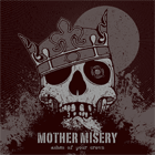 Mother Misery - Ashes Of Your Crown