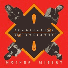 Mother Misery - Deadication