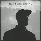 No King. No Crown. - Without Yesterday
